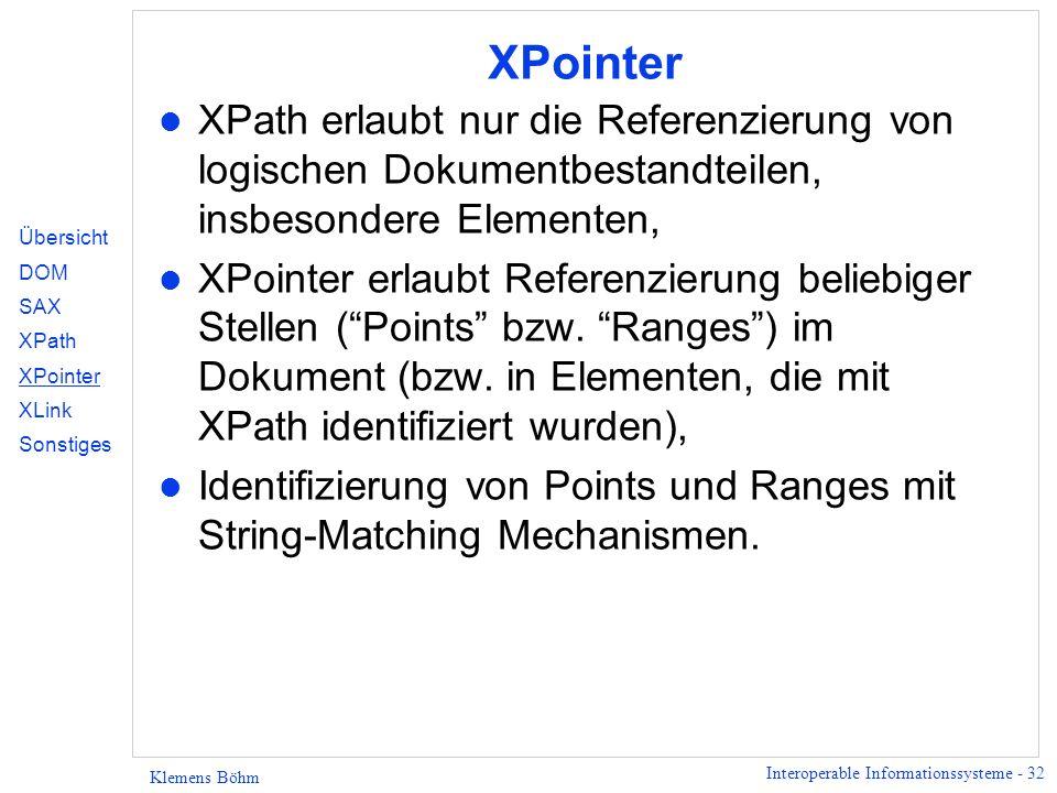 XPointer XPath erlaubt nur die Referenzierung von logischen Dokumentbestandteilen, insbesondere Elementen,