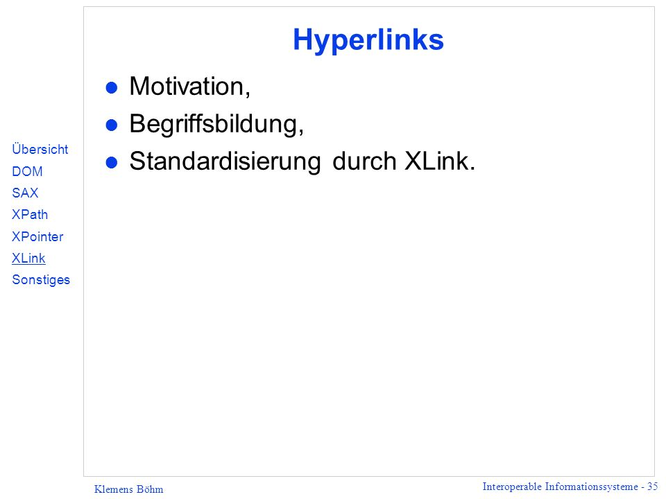 Hyperlinks Motivation, Begriffsbildung, Standardisierung durch XLink.