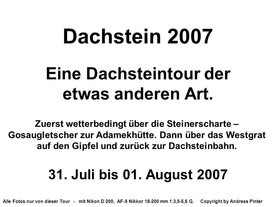 Dachstein 2007 Eine Dachsteintour der etwas anderen Art.