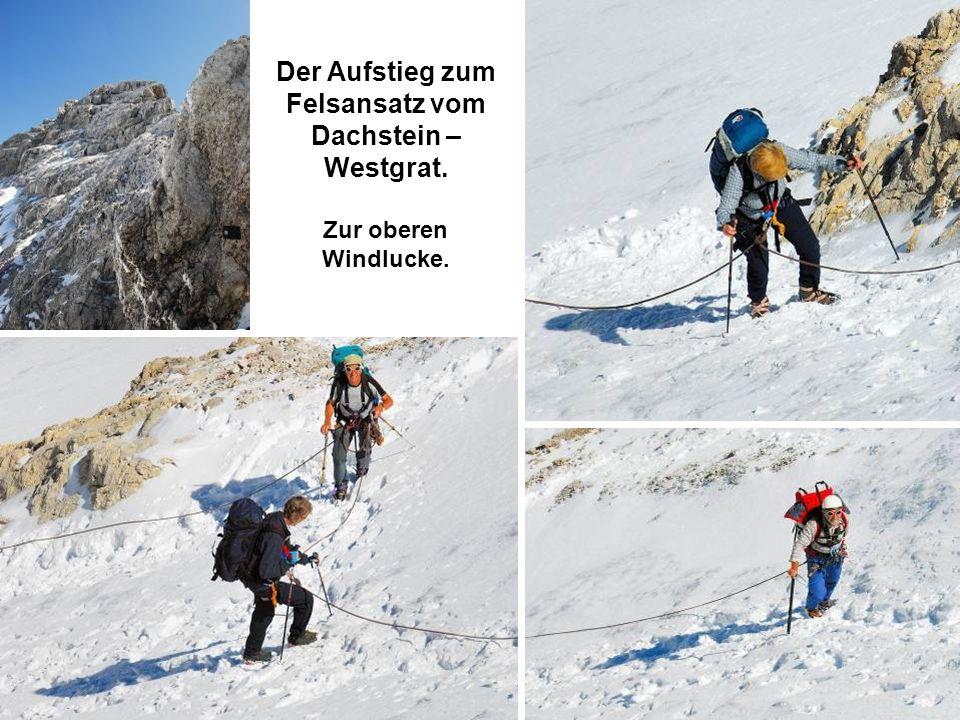 Der Aufstieg zum Felsansatz vom Dachstein – Westgrat.