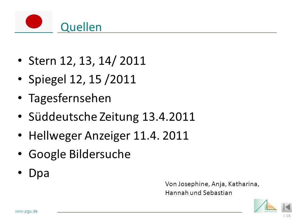 Quellen Stern 12, 13, 14/ 2011 Spiegel 12, 15 /2011 Tagesfernsehen