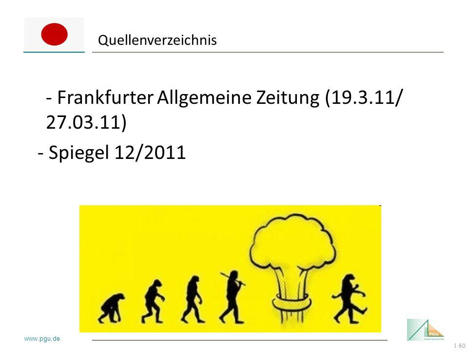 - Frankfurter Allgemeine Zeitung (19.3.11/ 27.03.11) - Spiegel 12/2011