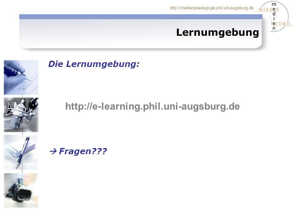 Lernumgebung http://e-learning.phil.uni-augsburg.de Die Lernumgebung: