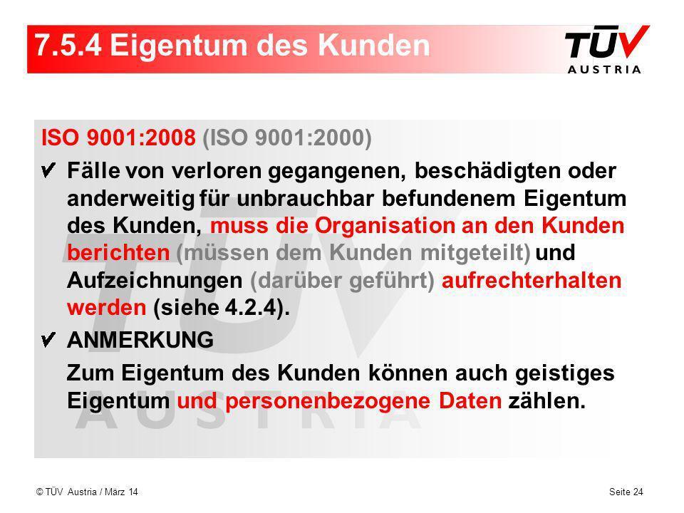 7.5.4 Eigentum des Kunden ISO 9001:2008 (ISO 9001:2000)