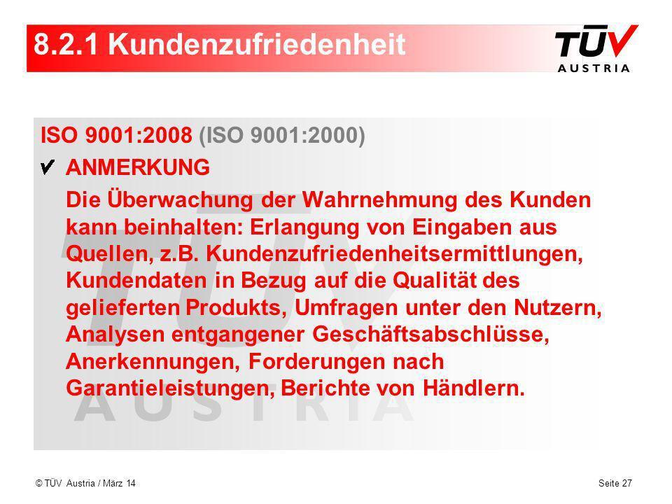 8.2.1 Kundenzufriedenheit ISO 9001:2008 (ISO 9001:2000) ANMERKUNG