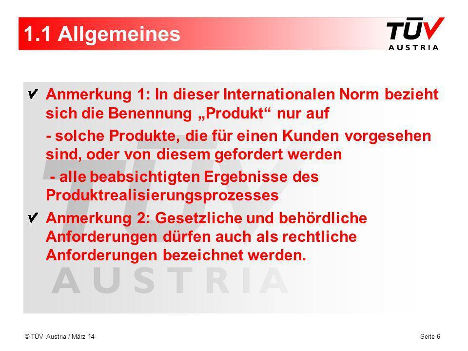 """1.1 Allgemeines Anmerkung 1: In dieser Internationalen Norm bezieht sich die Benennung """"Produkt nur auf."""