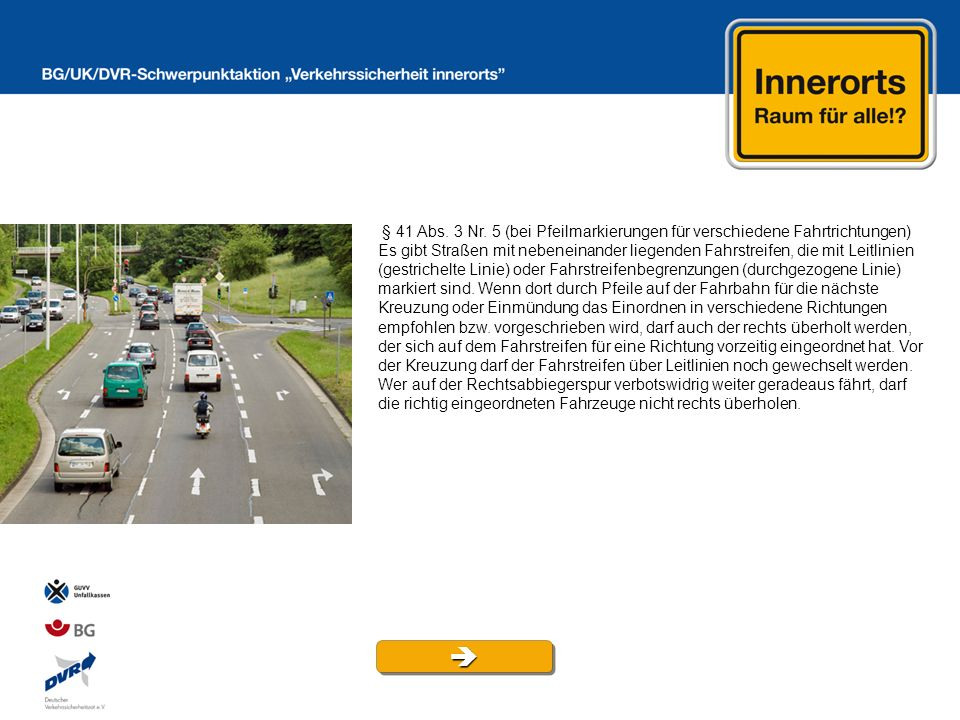 § 41 Abs. 3 Nr. 5 (bei Pfeilmarkierungen für verschiedene Fahrtrichtungen)