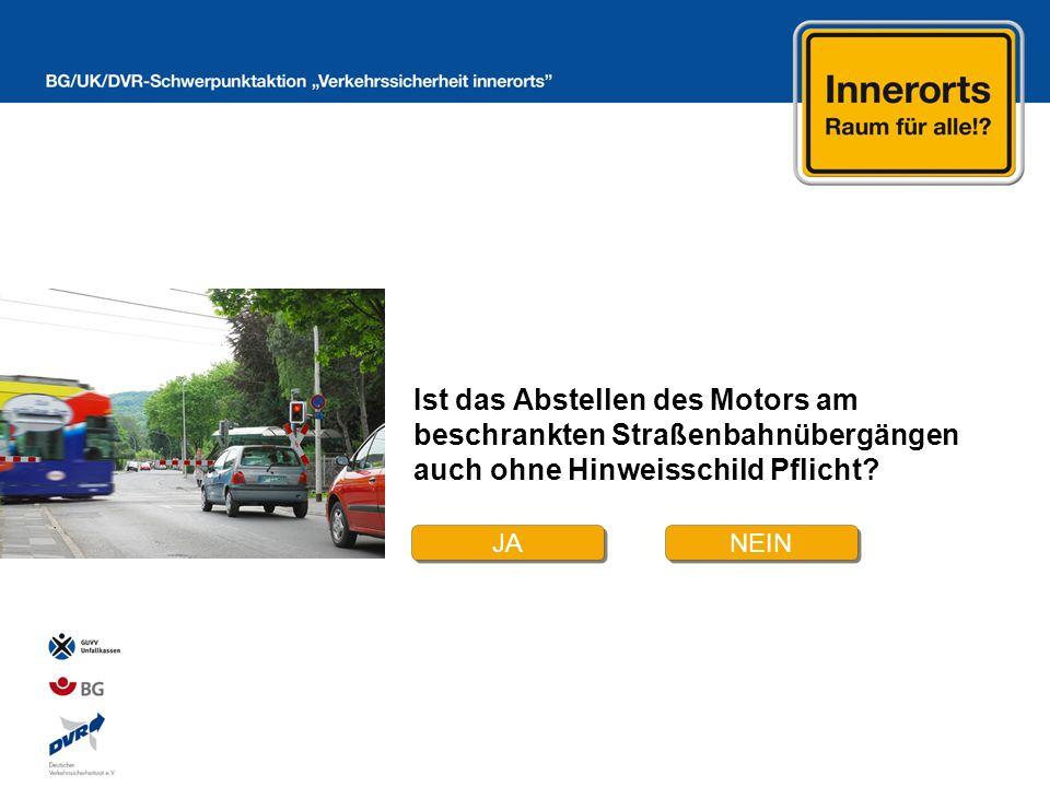 Ist das Abstellen des Motors am beschrankten Straßenbahnübergängen auch ohne Hinweisschild Pflicht
