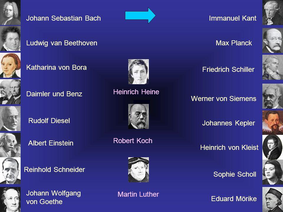 Johann Sebastian Bach Immanuel Kant. Ludwig van Beethoven. Max Planck. Katharina von Bora. Friedrich Schiller.