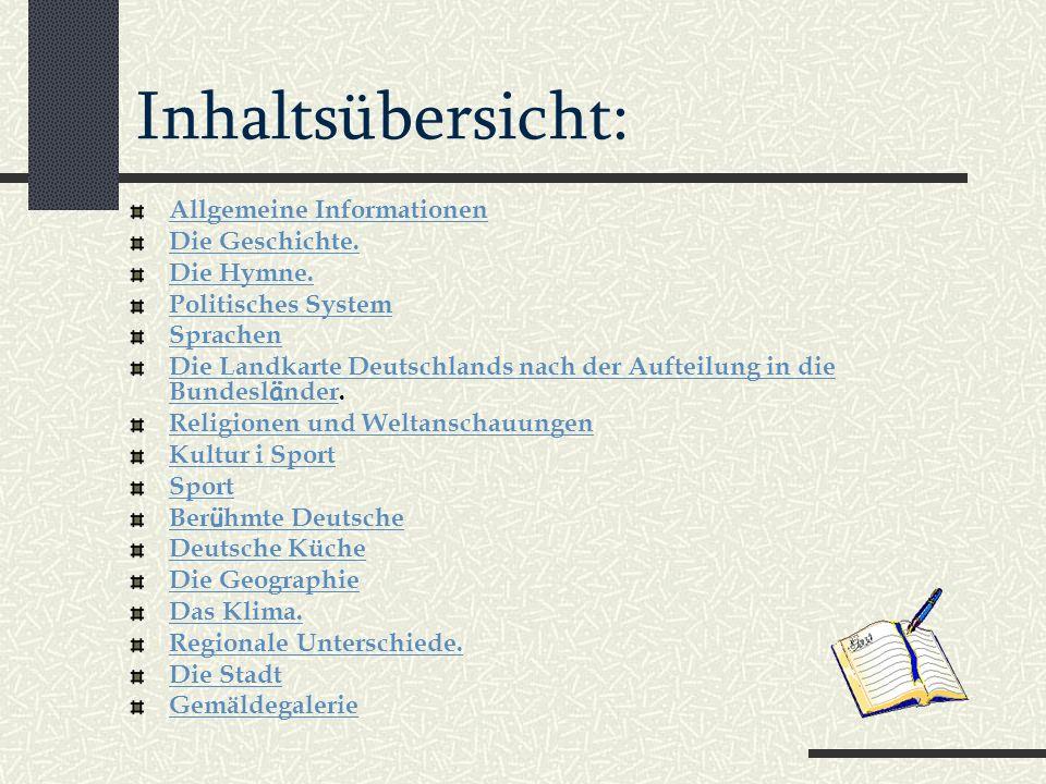 Inhaltsübersicht: Allgemeine Informationen Die Geschichte. Die Hymne.