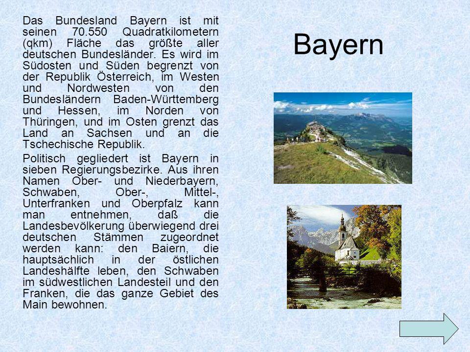 Das Bundesland Bayern ist mit seinen 70