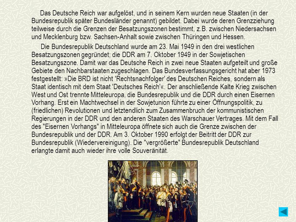 Das Deutsche Reich war aufgelöst, und in seinem Kern wurden neue Staaten (in der Bundesrepublik später Bundesländer genannt) gebildet. Dabei wurde deren Grenzziehung teilweise durch die Grenzen der Besatzungszonen bestimmt, z.B. zwischen Niedersachsen und Mecklenburg bzw. Sachsen-Anhalt sowie zwischen Thüringen und Hessen.