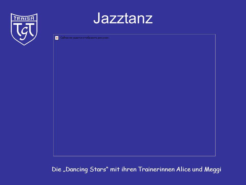 """Jazztanz Die """"Dancing Stars mit ihren Trainerinnen Alice und Meggi"""