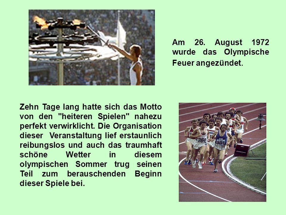Am 26. August 1972 wurde das Olympische Feuer angezündet.