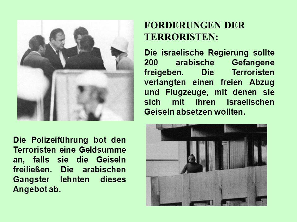 FORDERUNGEN DER TERRORISTEN: