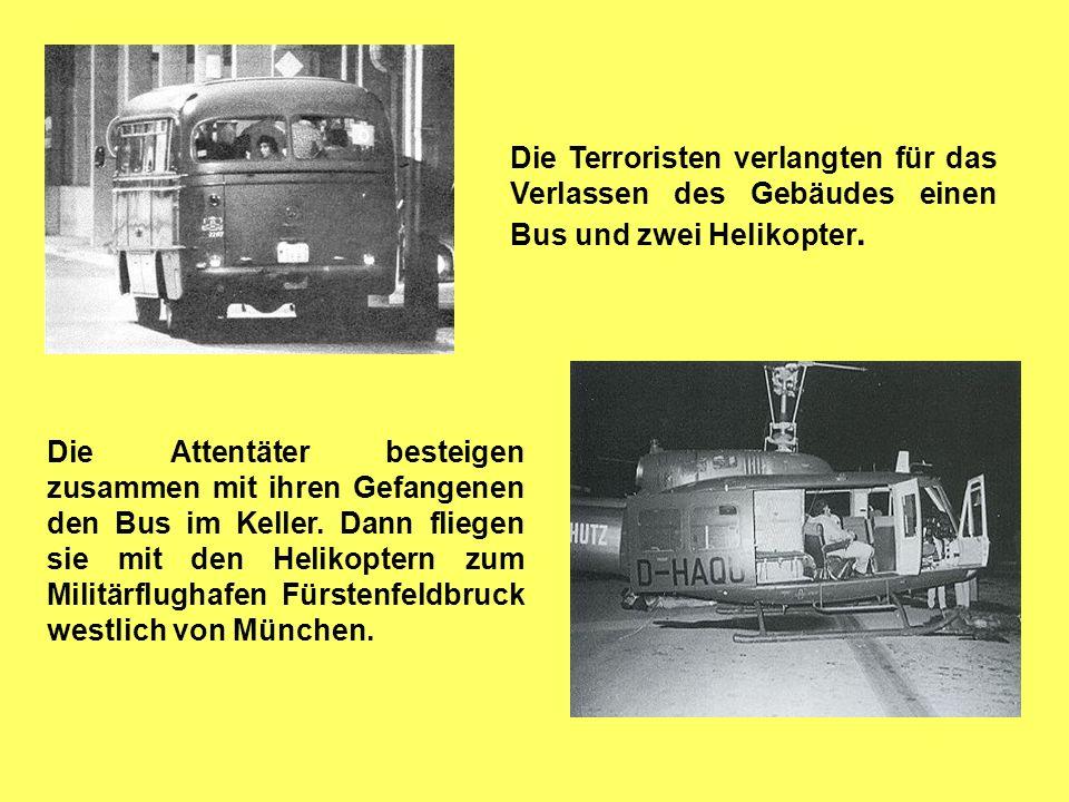 Die Terroristen verlangten für das Verlassen des Gebäudes einen Bus und zwei Helikopter.