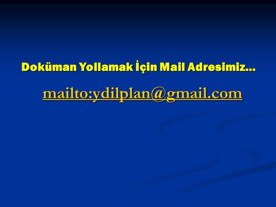 Doküman Yollamak İçin Mail Adresimiz…