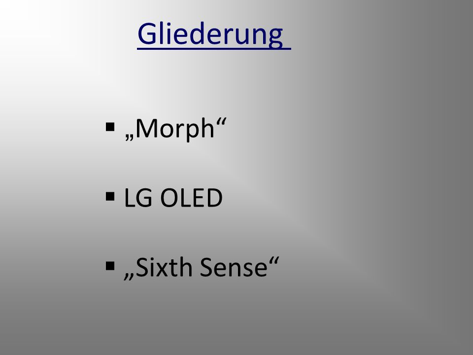 "Gliederung ""Morph LG OLED ""Sixth Sense"