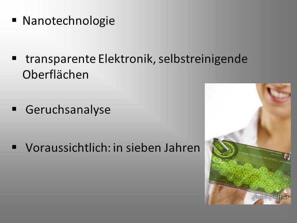 Nanotechnologie transparente Elektronik, selbstreinigende Oberflächen. Geruchsanalyse.