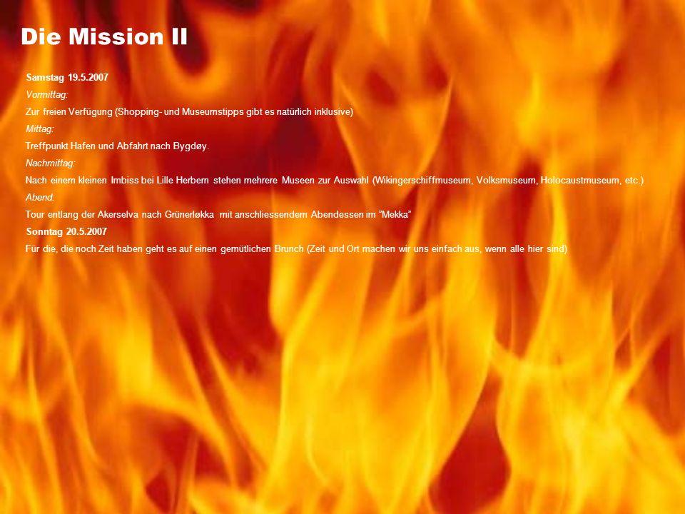 Die Mission II Samstag 19.5.2007 Vormittag: