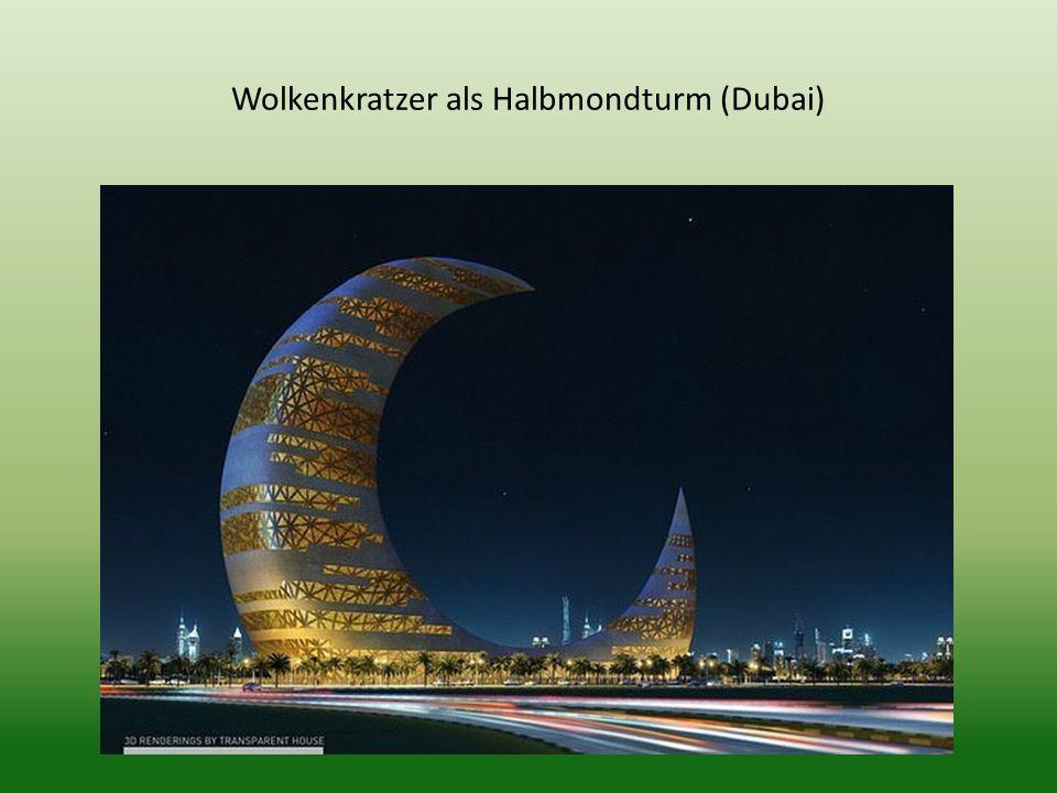 Wolkenkratzer als Halbmondturm (Dubai)
