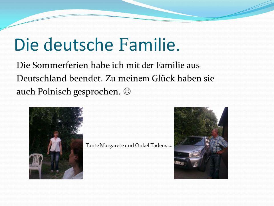 Die deutsche Familie. Die Sommerferien habe ich mit der Familie aus