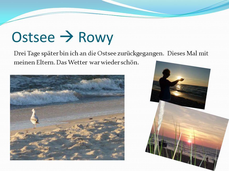 Ostsee  Rowy Drei Tage später bin ich an die Ostsee zurückgegangen.