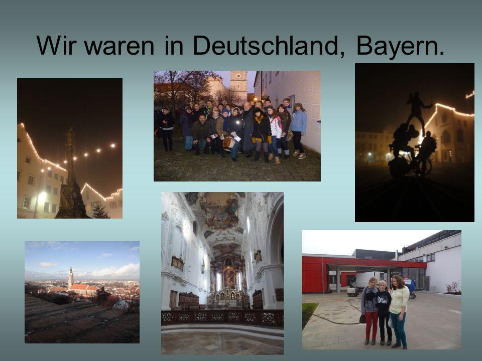 Wir waren in Deutschland, Bayern.