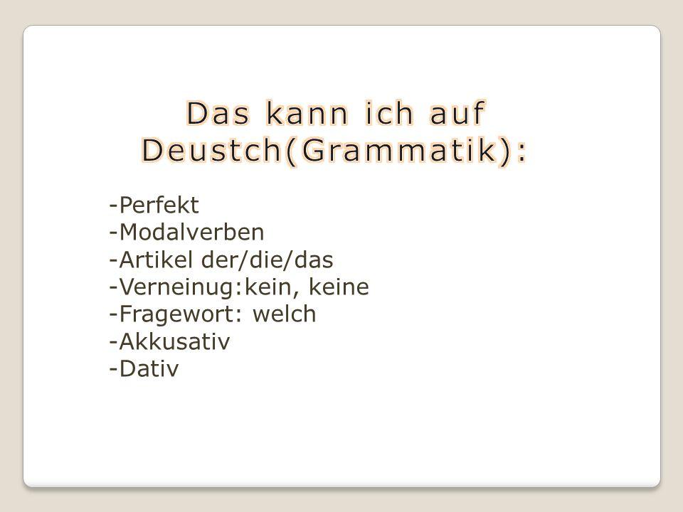 Das kann ich auf Deustch(Grammatik):