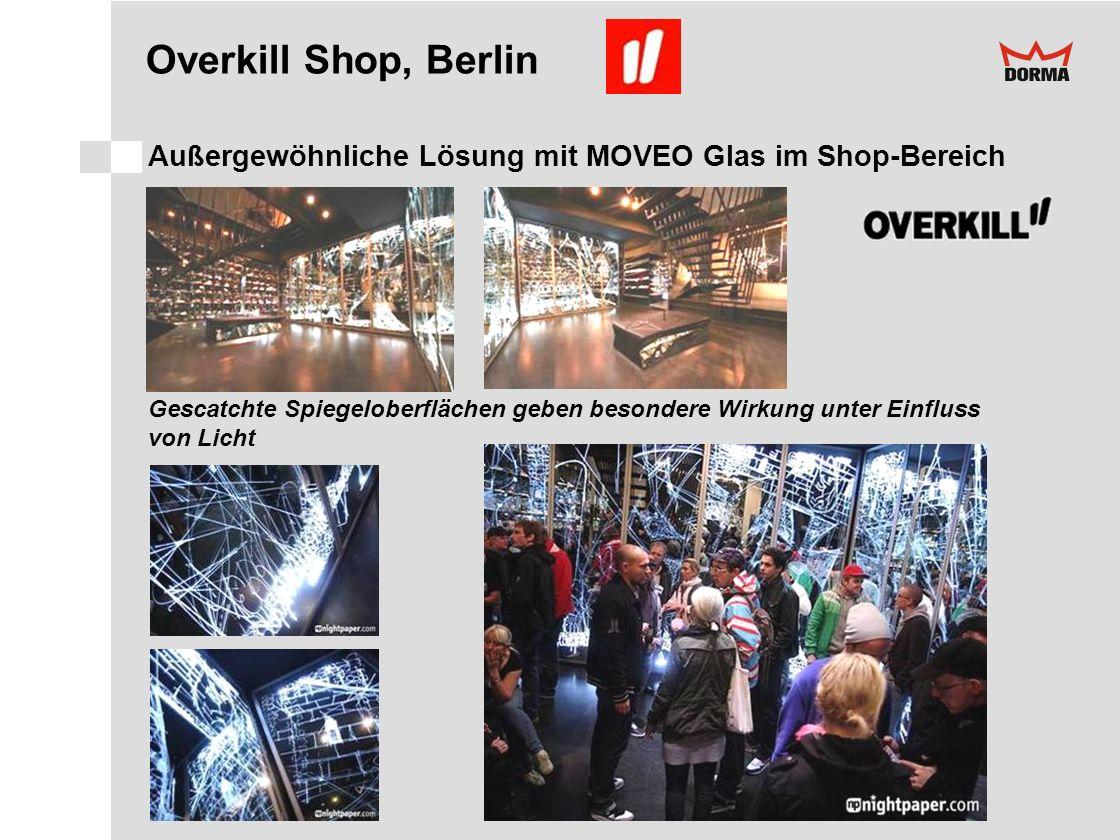 Overkill Shop, Berlin Außergewöhnliche Lösung mit MOVEO Glas im Shop-Bereich. Gescatchte Spiegeloberflächen geben besondere Wirkung unter Einfluss.