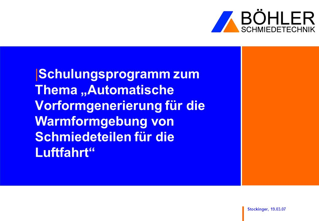 """Schulungsprogramm zum Thema """"Automatische Vorformgenerierung für die Warmformgebung von Schmiedeteilen für die Luftfahrt"""
