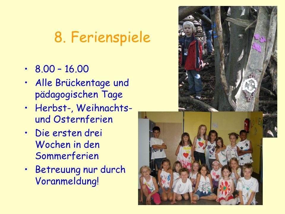 8. Ferienspiele 8.00 – 16.00 Alle Brückentage und pädagogischen Tage