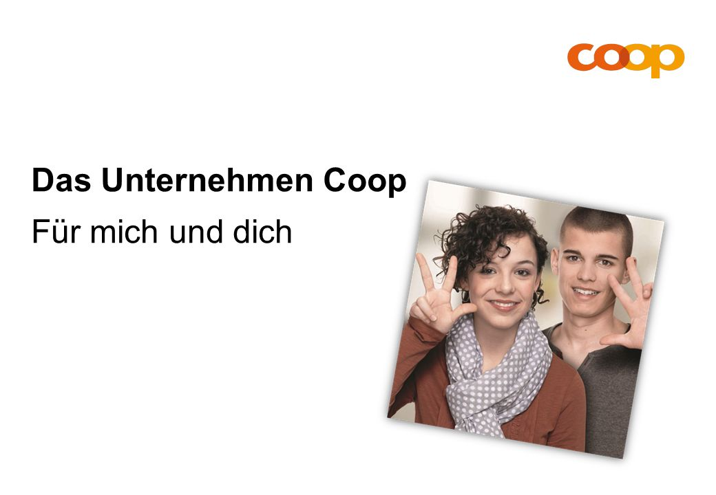 Das Unternehmen Coop Für mich und dich