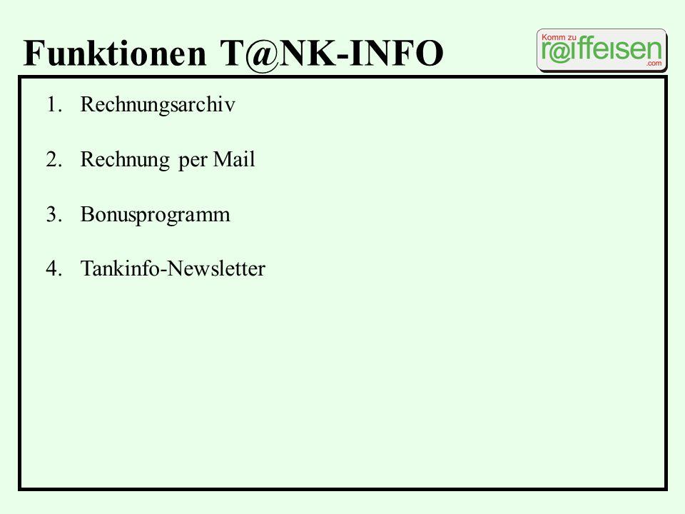 Funktionen T@NK-INFO Rechnungsarchiv Rechnung per Mail Bonusprogramm