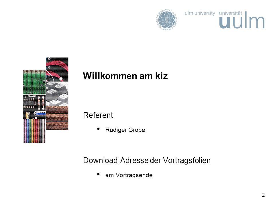 Willkommen am kiz Referent Download-Adresse der Vortragsfolien