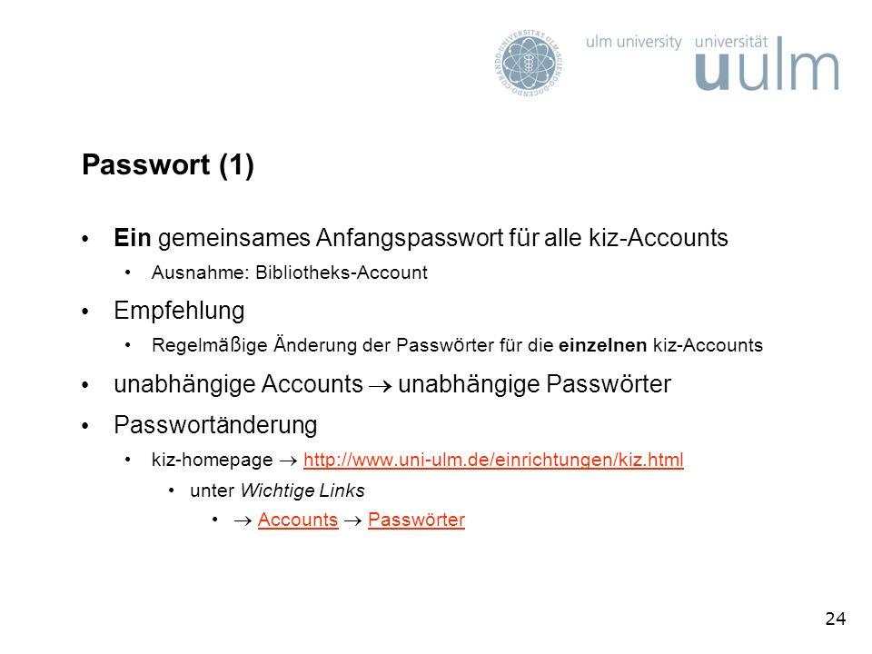 Passwort (1) Ein gemeinsames Anfangspasswort für alle kiz-Accounts