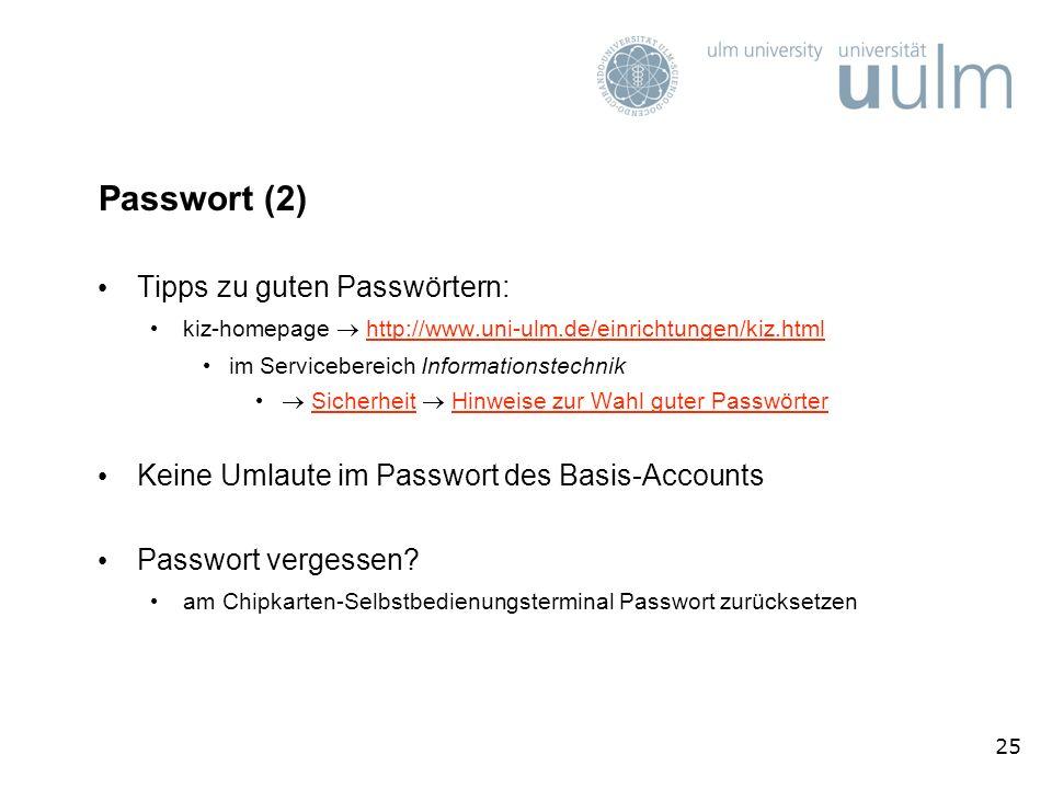 Passwort (2) Tipps zu guten Passwörtern: