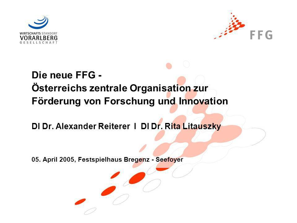 Die neue FFG - Österreichs zentrale Organisation zur Förderung von Forschung und Innovation DI Dr.