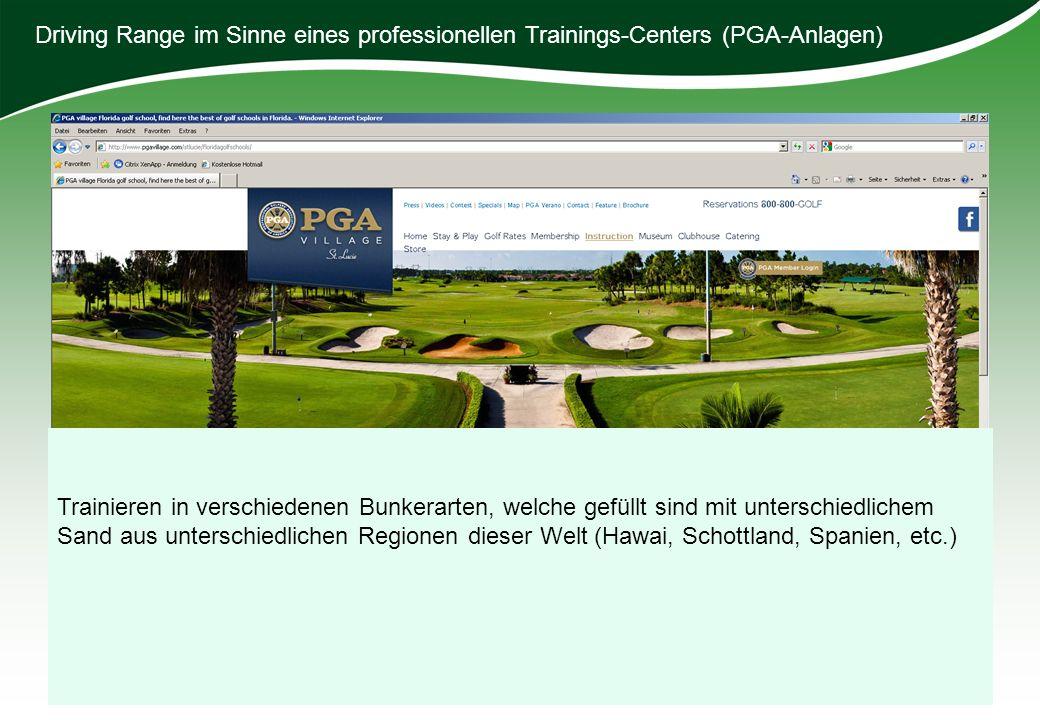 Driving Range im Sinne eines professionellen Trainings-Centers (PGA-Anlagen)