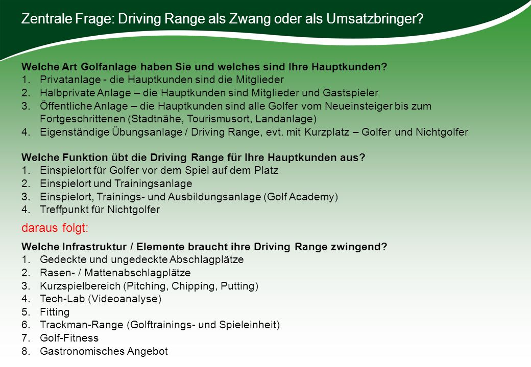 Zentrale Frage: Driving Range als Zwang oder als Umsatzbringer