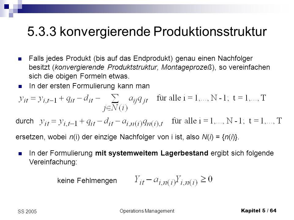 5.3.3 konvergierende Produktionsstruktur