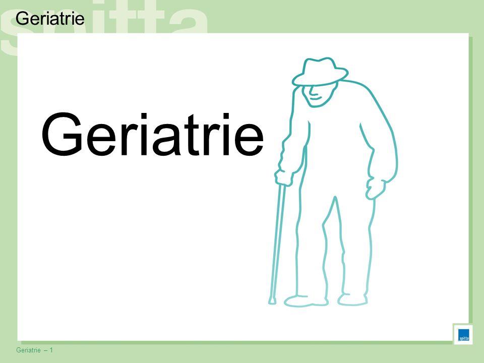 Geriatrie Geriatrie Geriatrie – 1 1