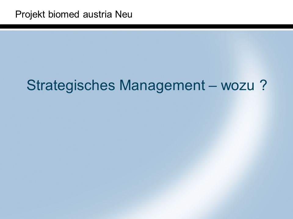 Strategisches Management – wozu