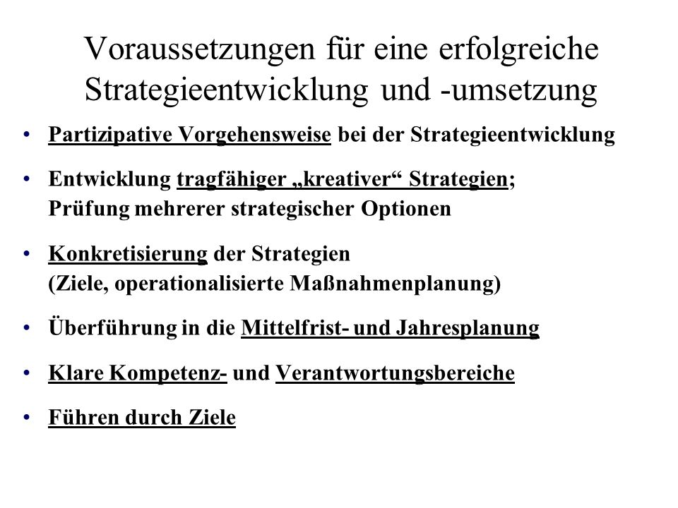Voraussetzungen für eine erfolgreiche Strategieentwicklung und -umsetzung