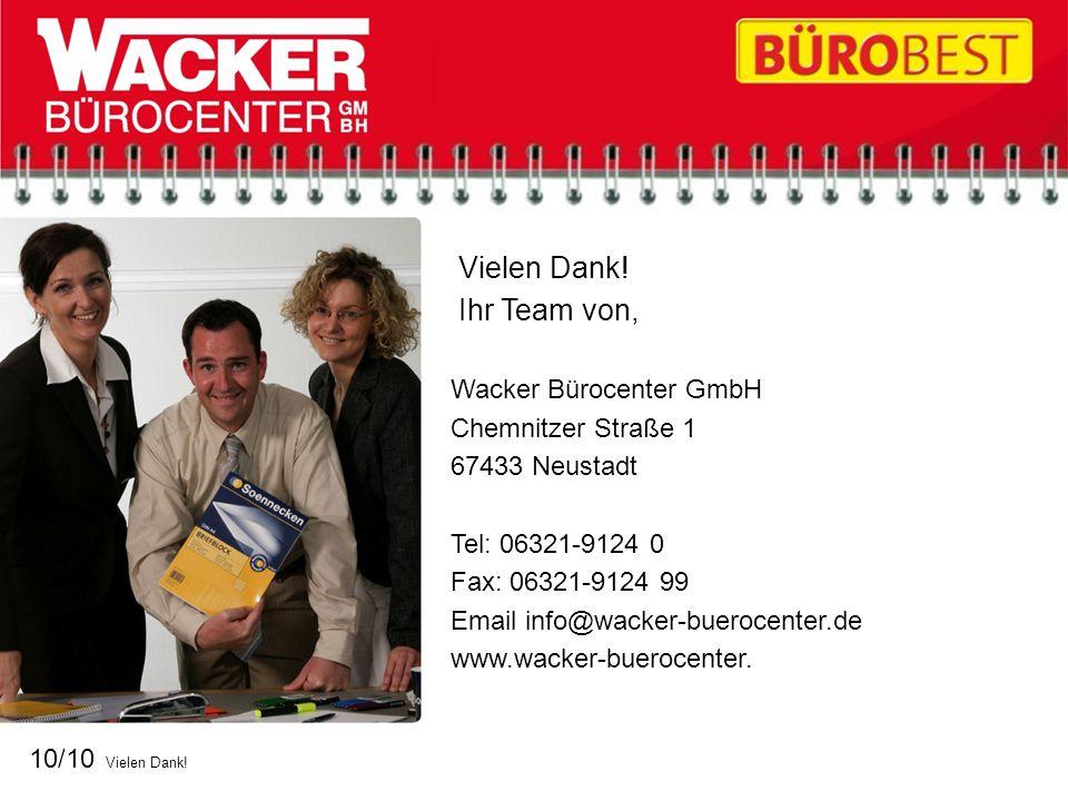 Vielen Dank! Ihr Team von, Wacker Bürocenter GmbH Chemnitzer Straße 1