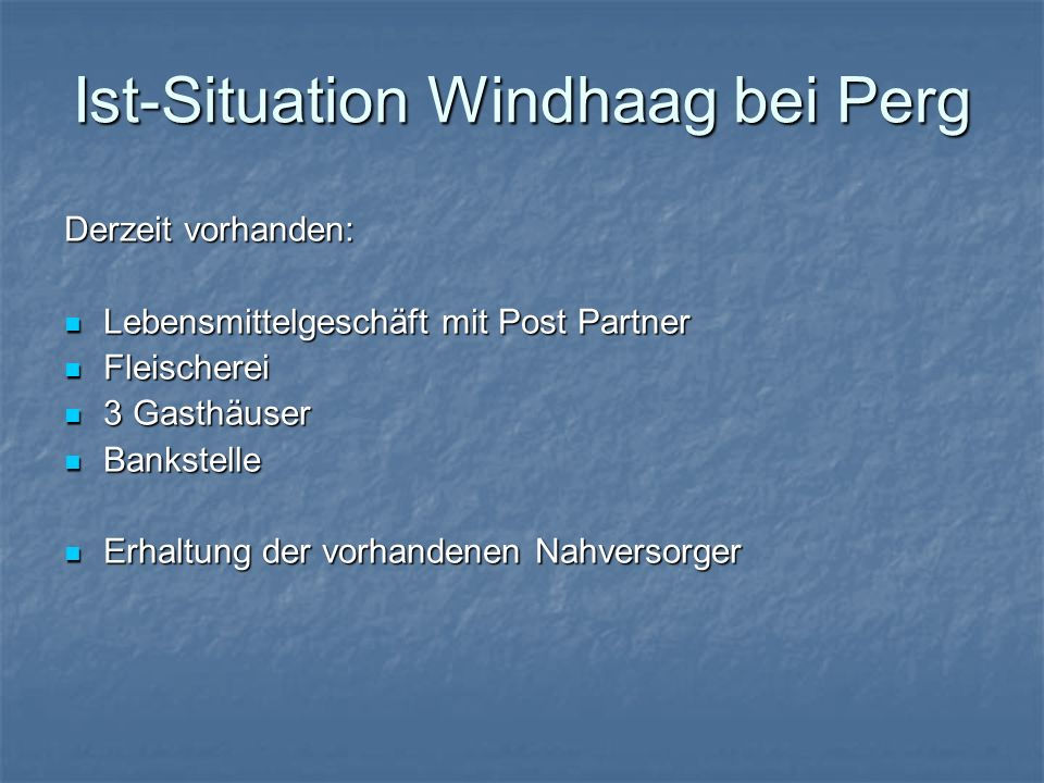 Ist-Situation Windhaag bei Perg