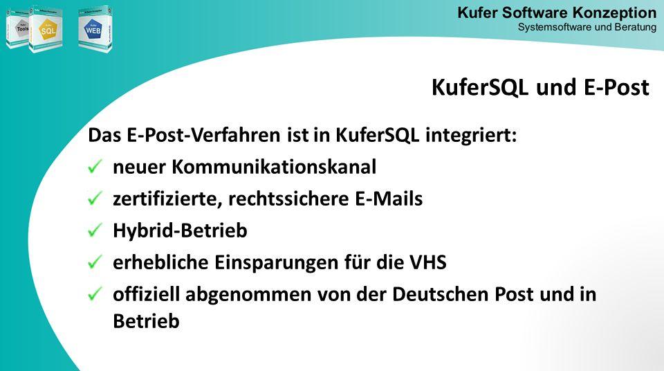KuferSQL und E-Post Das E-Post-Verfahren ist in KuferSQL integriert: