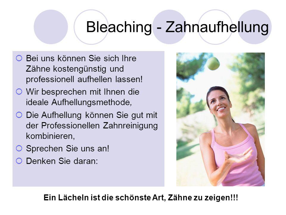 Bleaching - Zahnaufhellung
