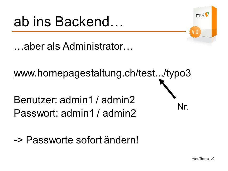 ab ins Backend… …aber als Administrator…
