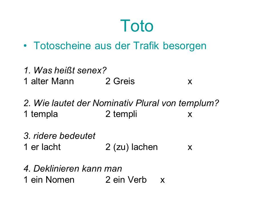 Toto Totoscheine aus der Trafik besorgen 1. Was heißt senex